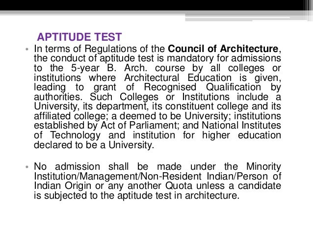 APTITUDE TEST • In terms of Regulations of the Council of Architecture, the conduct of aptitude test is mandatory for admi...
