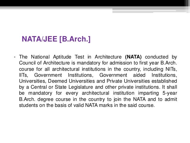 NATA/JEE [B.Arch.] • The National Aptitude Test in Architecture (NATA) conducted by Council of Architecture is mandatory f...
