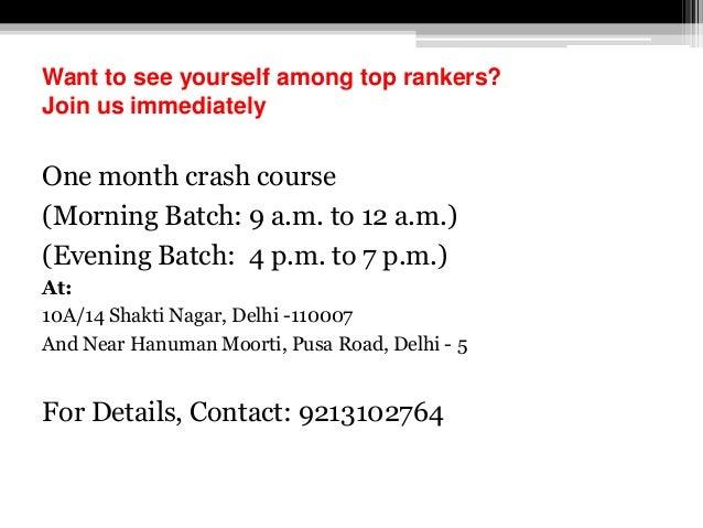 One month crash course (Morning Batch: 9 a.m. to 12 a.m.) (Evening Batch: 4 p.m. to 7 p.m.) At: 10A/14 Shakti Nagar, Delhi...