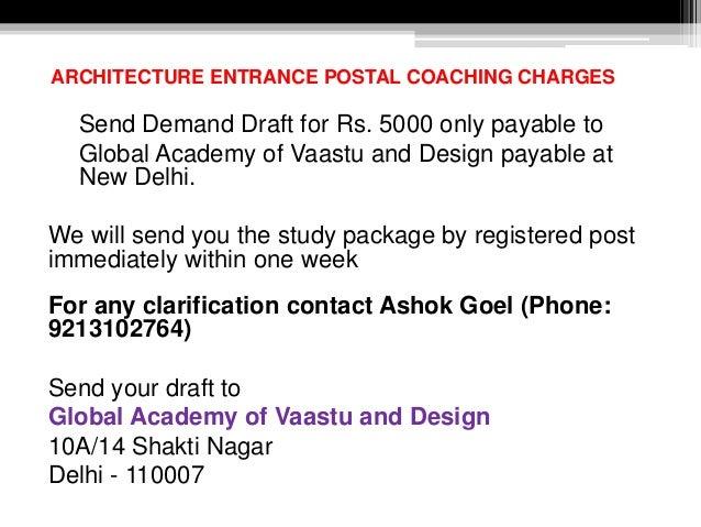 Contact details: www.architectureentrance.in Ashok Goel 10A/14 Shakti Nagar Delhi – 110007 Phone: 23847273 23846190 238472...