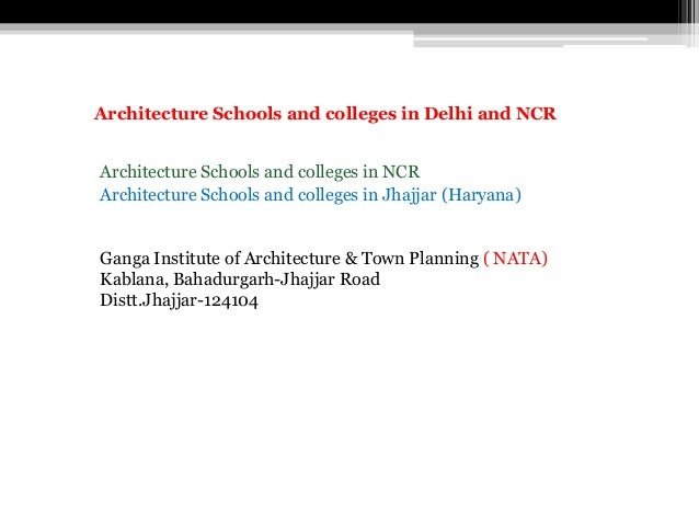 Architecture Schools and colleges in Jhajjar (Haryana) Ganga Institute of Architecture & Town Planning ( NATA) Kablana, Ba...