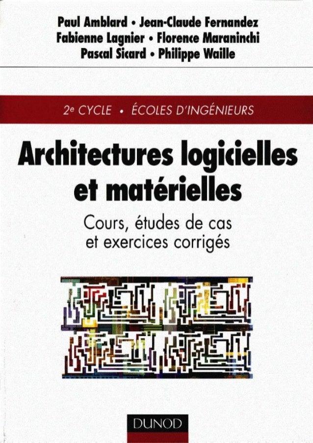 Architectures Logicielles et Mat´erielles P. Amblard, J.-C. Fernandez, F. Lagnier, F. Maraninchi, P. Sicard, Ph. Waille