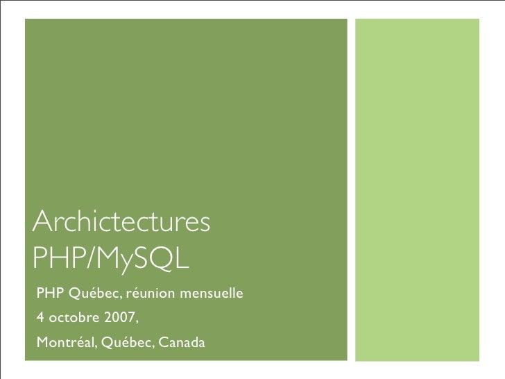 Archictectures PHP/MySQL PHP Québec, réunion mensuelle 4 octobre 2007, Montréal, Québec, Canada