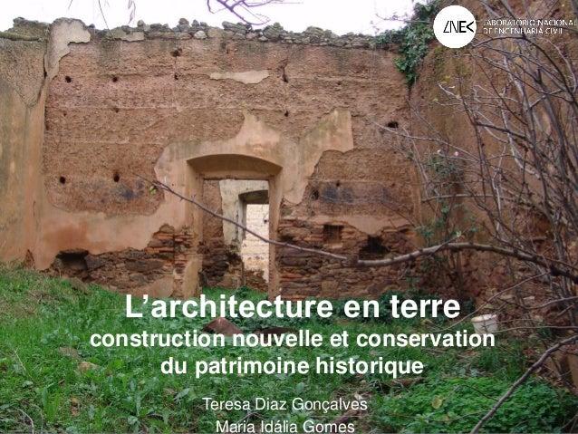 L'architecture en terre construction nouvelle et conservation du patrimoine historique Teresa Diaz Gonçalves Maria Idália ...