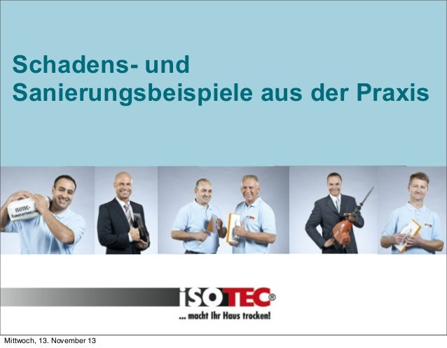 02.03.2009 02.03.2009  Schadens- und Sanierungsbeispiele aus der Praxis  Mittwoch, 13. November 13