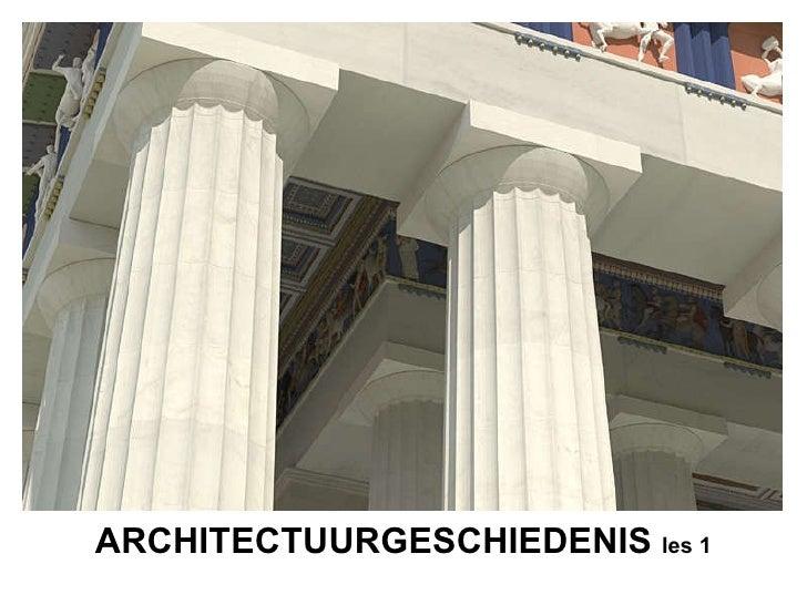 ARCHITECTUURGESCHIEDENIS  les 1
