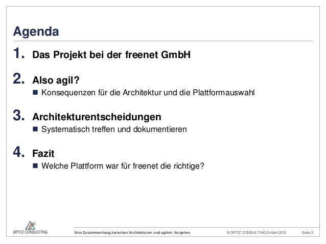 © OPITZ CONSULTING GmbH 2013 Seite 2Vom Zusammenhang zwischen Architekturen und agilem VorgehenAgenda1. Das Projekt bei de...