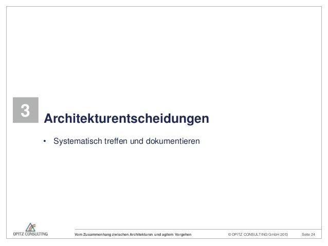 © OPITZ CONSULTING GmbH 2013 Seite 24Vom Zusammenhang zwischen Architekturen und agilem Vorgehen3 Architekturentscheidunge...