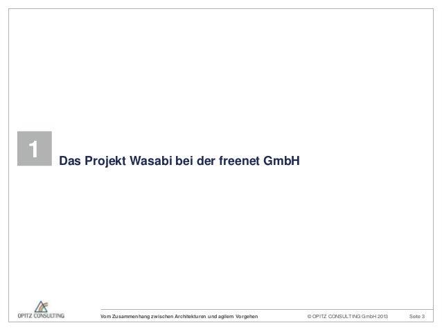 © OPITZ CONSULTING GmbH 2013 Seite 3Vom Zusammenhang zwischen Architekturen und agilem Vorgehen1 Das Projekt Wasabi bei de...