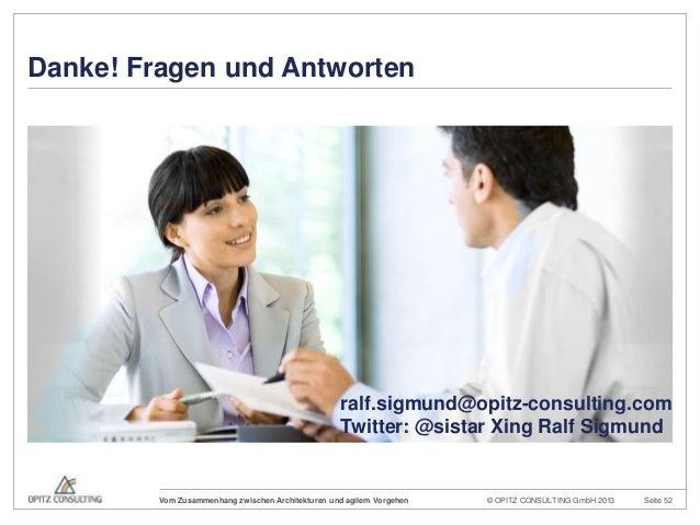 © OPITZ CONSULTING GmbH 2013 Seite 52Vom Zusammenhang zwischen Architekturen und agilem VorgehenDanke! Fragen und Antworte...