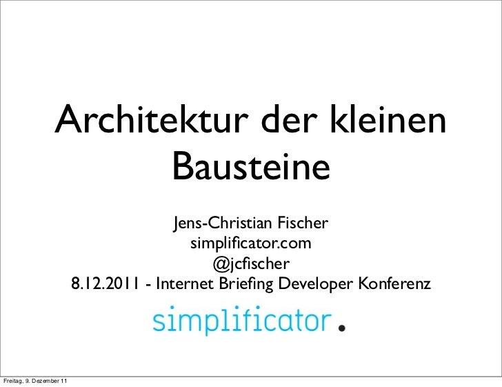 Architektur der kleinen                         Bausteine                                         Jens-Christian Fischer  ...