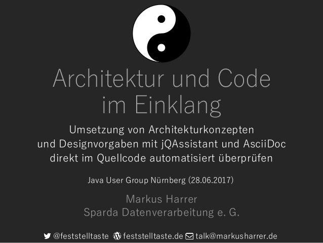 Architektur und Code im Einklang Umsetzung von Architekturkonzepten und Designvorgaben mit jQAssistant und AsciiDoc direkt...