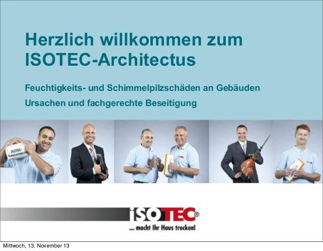 02.03.2009 02.03.2009  Herzlich willkommen zum ISOTEC-Architectus Feuchtigkeits- und Schimmelpilzschäden an Gebäuden Ursac...