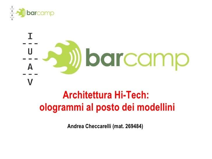 Architettura Hi-Tech:  ologrammi al posto dei modellini Andrea Checcarelli (mat. 269484)