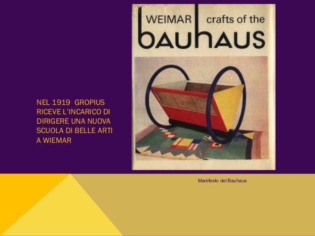 NEL 1919 GROPIUS RICEVE L'INCARICO DI DIRIGERE UNA NUOVA SCUOLA DI BELLE ARTI A WIEMAR Manifesto del Bauhaus