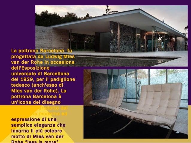 La poltrona Barcelona fu progettata da Ludwig Mies van der Rohe in occasione dell'Esposizione universale di Barcellona del...