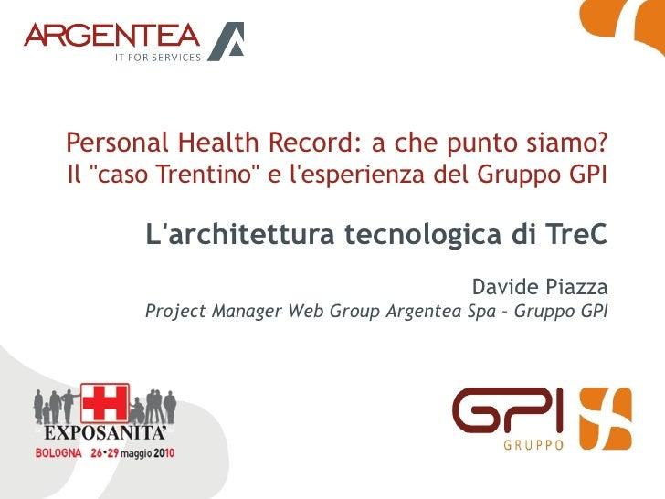 """Personal Health Record: a che punto siamo? Il """"caso Trentino"""" e l'esperienza del Gruppo GPI        L'architettura tecnolog..."""