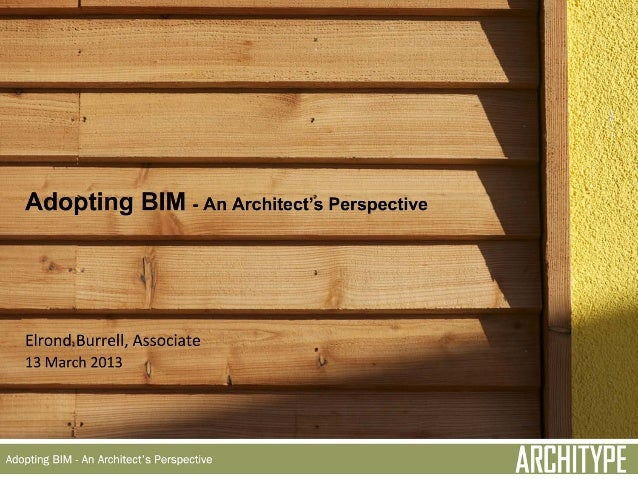 Architype - Adopting BIM - An Architect's Perspective
