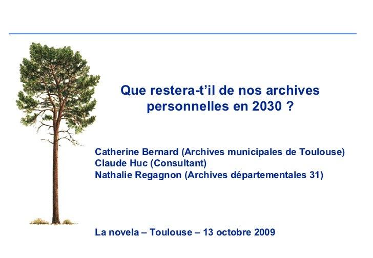 Que restera-t'il de nos archives        personnelles en 2030 ?Catherine Bernard (Archives municipales de Toulouse)Claude H...