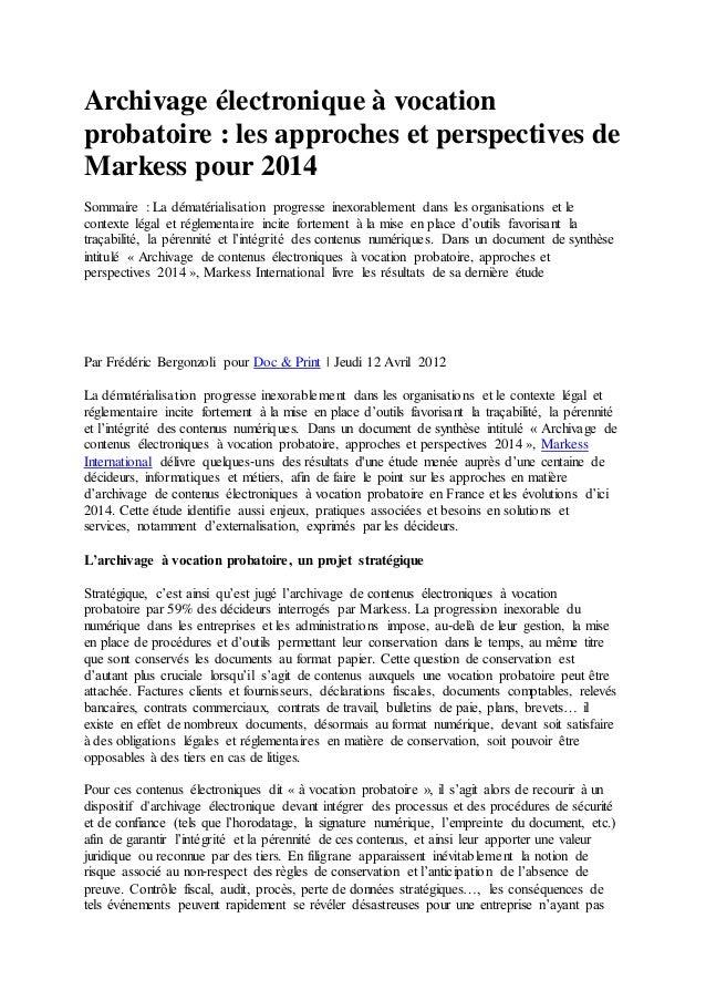 Archivage électronique à vocation probatoire : les approches et perspectives de Markess pour 2014 Sommaire : La dématérial...