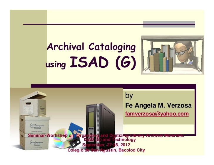 Archival Cataloging        using      ISAD (G)                                             by                             ...
