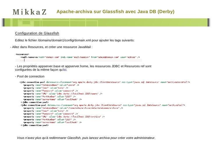 Apache-archiva sur Glassfish avec Java DB (Derby)   Configuration de Glassfish   Editez le fichier /domains/domain1/config...