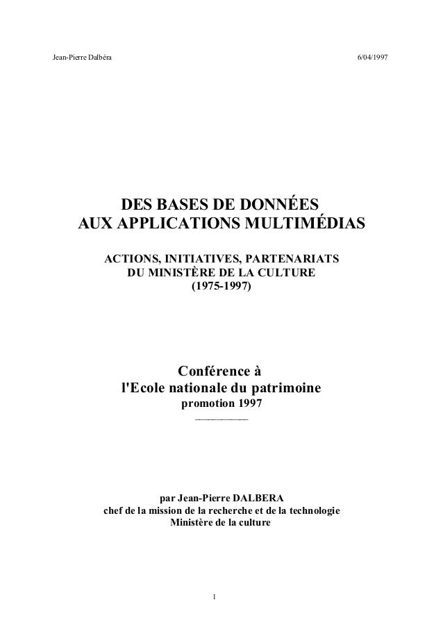 Jean-Pierre Dalbéra 6/04/1997 DES BASES DE DONNÉES AUX APPLICATIONS MULTIMÉDIAS ACTIONS, INITIATIVES, PARTENARIATS DU MINI...