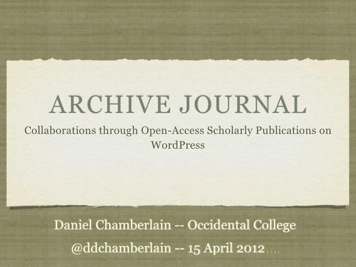 ARCHIVE JOURNALCollaborations through Open-Access Scholarly Publications on                        WordPress     Daniel Ch...