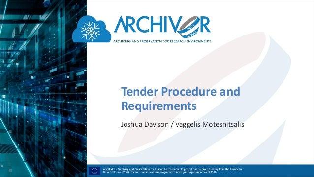 Tender Procedure and Requirements Joshua Davison / Vaggelis Motesnitsalis