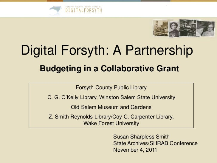 Digital Forsyth: A Partnership   Budgeting in a Collaborative Grant                Forsyth County Public Library    C. G. ...