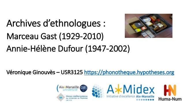 Archives d'ethnologues : Marceau Gast (1929-2010) Annie-Hélène Dufour (1947-2002) Véronique Ginouvès – USR3125 https://pho...