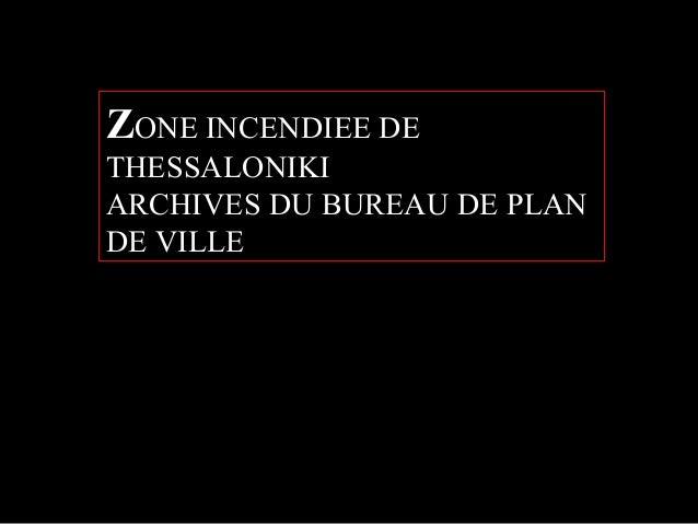 ZONE INCENDIEE DETHESSALONIKIARCHIVES DU BUREAU DE PLANDE VILLE