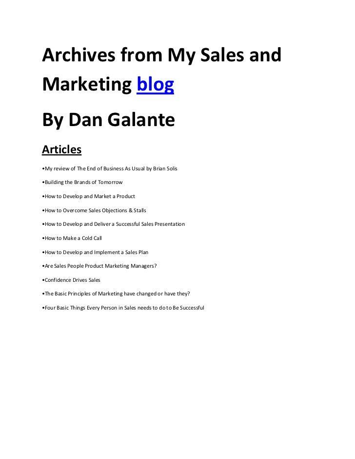 Archives from My Sales andMarketing blogBy Dan GalanteArticles•My review of The End of Business As Usual by Brian Solis•Bu...
