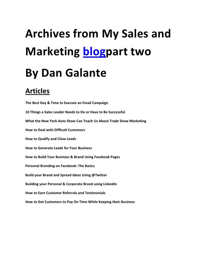 Archives from My Sales andMarketing blogpart twoBy Dan GalanteArticlesThe Best Day & Time to Execute an Email Campaign10 T...