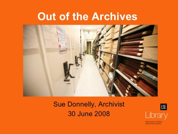Sue Donnelly, Archivist 30 June 2008 Out of the Archives