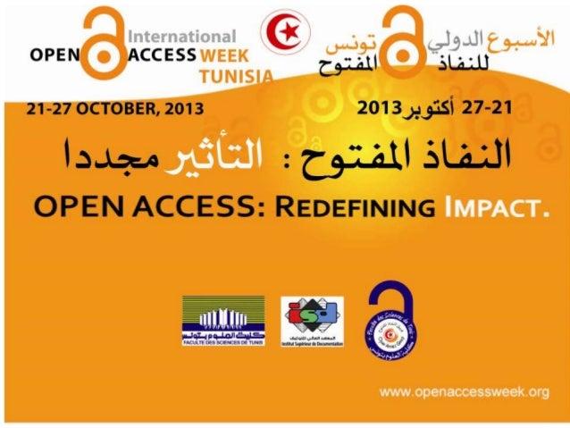 Le libre accès à l'IST et les archives ouvertes Mohamed Montassar BEN SLAMA (mmbenslama@gmail.com) Hela Ghaffari BEN JEMIA...