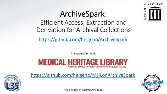 ArchiveSpark: Efficient Access, Extraction and Derivation for Archival Collections https://github.com/helgeho/ArchiveSpark...