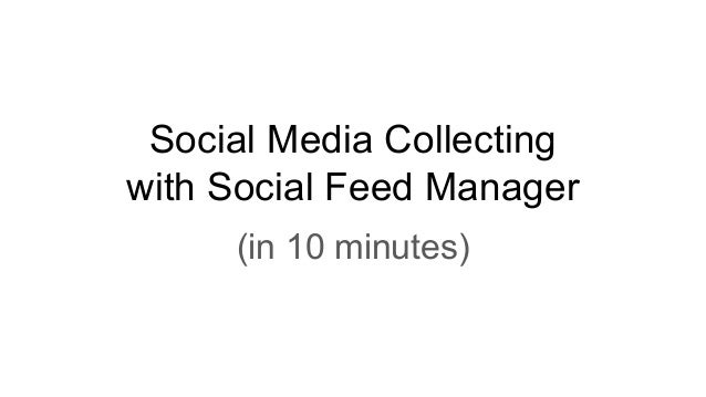 Social Media Collecting with Social Feed Manager (in 10 minutes)