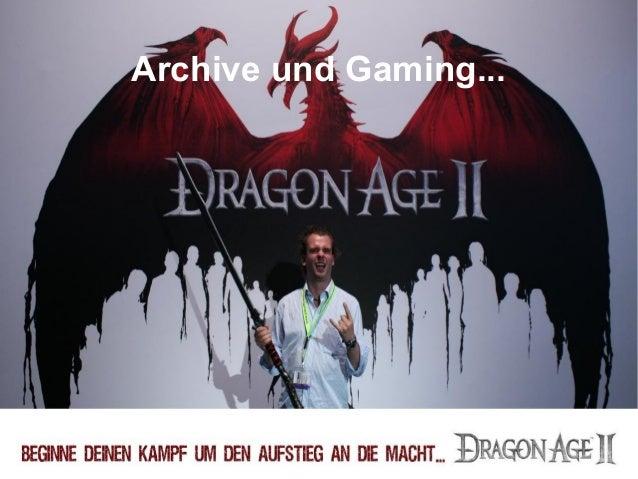 Archive und Gaming...