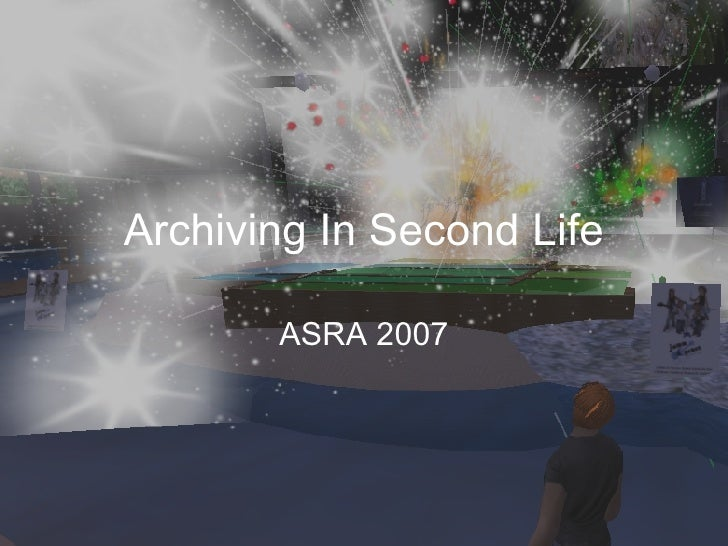 Archiving In Second Life ASRA 2007