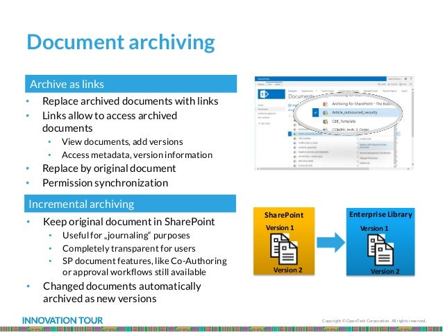 Copyright © OpenText Corporation. All rights reserved. Document archiving • Replace archived documents with links • Links ...