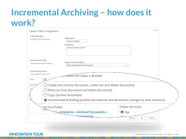 Copyright © OpenText Corporation. All rights reserved. Incremental Archiving – how does it work?