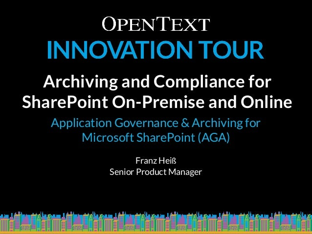 Archiving and Compliance for SharePoint On-Premise and Online Application Governance & Archiving for Microsoft SharePoint ...
