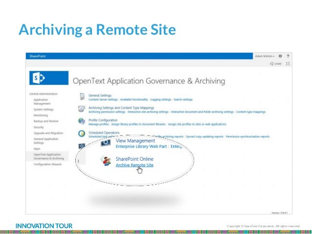 Copyright © OpenText Corporation. All rights reserved. Archiving a Remote Site