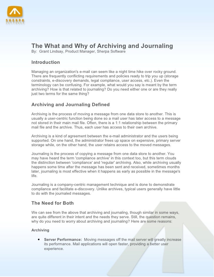 The What and Why of Archiving and Journaling By: Grant Lindsay, Product Manager, Sherpa Software  Introduction Managing an...