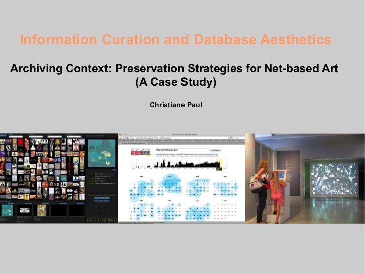 Information Curation and Database AestheticsArchiving Context: Preservation Strategies for Net-based Art                  ...