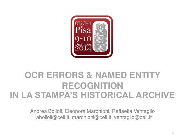 OCR ERRORS & NAMED ENTITY RECOGNITION IN LA STAMPA'S HISTORICAL ARCHIVE Andrea Bolioli, Eleonora Marchioni, Raffaella Vent...