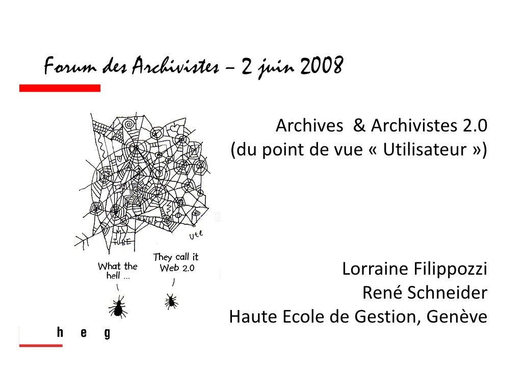 Forum des Archivistes – 2 juin 2008                            Archives  & Archivistes 2.0                       (du point...