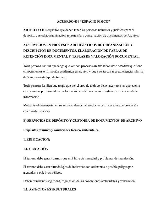 """ACUERDO 039 """"ESPACIO FISICO"""" ARTICULO 1: Requisitos que deben tener las personas naturales y jurídicas para el depósito, c..."""