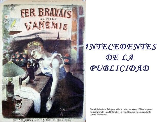 ANTECEDENTES DE LA PUBLICIDAD Cartel del artista Adolphe Villette, elaborado en 1898 e impreso en la imprenta Imp Delanchy...